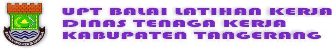 UPT Balai Latihan Kerja Dinas Tenaga Kerja Kabupaten Tangerang